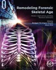 Remodeling Forensic Skeletal Age: Modern Applications and New Research Directions