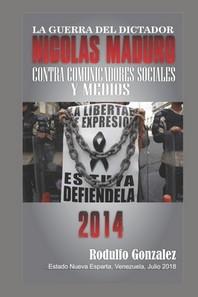 La Guerra del Dictador Nicolas Maduro