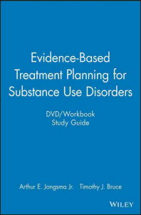 Evidence-Based Treatment Planning for Substance Use Disorders DVD/Workbook Study Guide