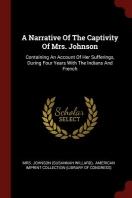 A Narrative of the Captivity of Mrs. Johnson