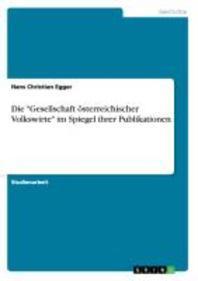 """Die """"Gesellschaft Osterreichischer Volkswirte"""" Im Spiegel Ihrer Publikationen"""