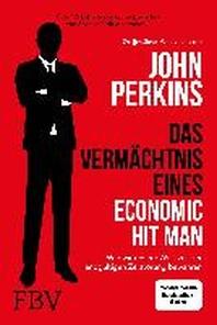 Das Vermaechtnis eines Economic Hit Man