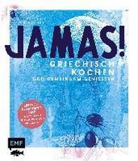 Jamas! Griechisch kochen und gemeinsam geniessen
