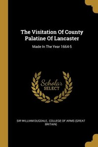The Visitation Of County Palatine Of Lancaster