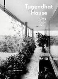 Tugendhat House. Ludwig Mies van der Rohe 3rd Edition