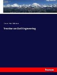 Treatise on Civil Engineering