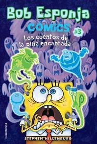 Bob Esponja. Los Cuentos de la Pina Encantada = Spongebob Comics