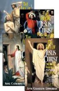 The Life of Jesus Christ and Biblical Revelations (4 Volume Set)