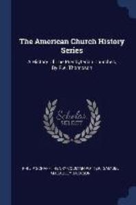 The American Church History Series
