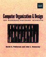 Computer Organization and Design, 2/E : The Hadware/Software Interface