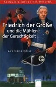 Friedrich der Grosse und die Muehlen der Gerechtigkeit