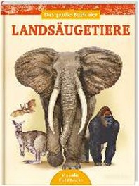 Das grosse Buch der Landsaeugetiere