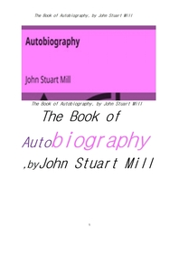 존 스튜어트 밀 의 자서전.The Book of Autobiography, by John Stuart Mill