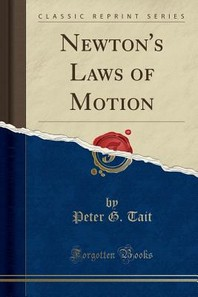 Newton's Laws of Motion (Classic Reprint)