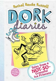Dork Diaries #4: Tales from a Not-So-Graceful Ice Princess