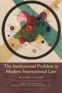 The Institutional Problem in Modern International Law