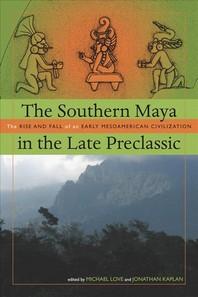 The Southern Maya in the Late Preclassic