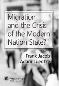 Migration and the Crisis of the Modern Nation State?
