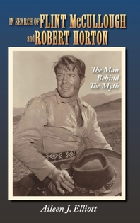 In Search of Flint McCullough and Robert Horton (hardback)