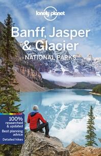 Lonely Planet Banff, Jasper and Glacier National Parks 5