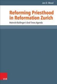 Reforming Priesthood in Reformation Zurich