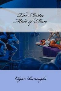 The Master Mind of Mars Edgar Rice Burroughs