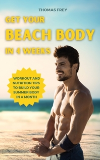 Get Your Beach Body in 4 Weeks