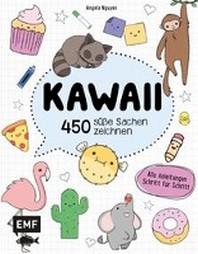 Kawaii - 450 suesse Sachen zeichnen