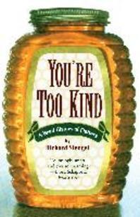Your'e Too Kind