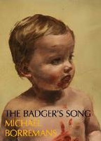 Michael Borremans. The Badger`s Song. Series 2013 - 2020