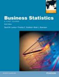 Business Statistics. David M. Levine, Timothy C. Krehbiel, Mark L. Berenson