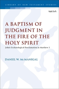 A Baptism of Judgment in the Fire of the Holy Spirit
