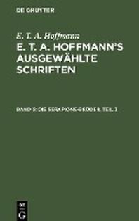 E. T. A. Hoffmann's ausgewaehlte Schriften, Band 3, Die Serapions-Brueder, Teil 3