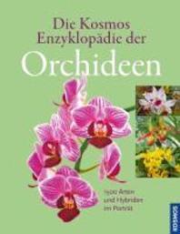 Die Kosmos Enzyklopaedie der Orchideen