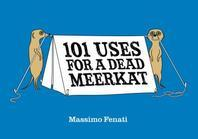 101 Uses for a Dead Meerkat