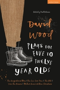 David Wood Plays for 5-12-Year-Olds