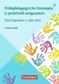 Fruehpaedagogische Konzepte praktisch umgesetzt / Partizipation in der Kita