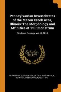 Pennsylvanian Invertebrates of the Mazon Creek Area, Illinois