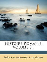 Histoire Romaine, Volume 3...
