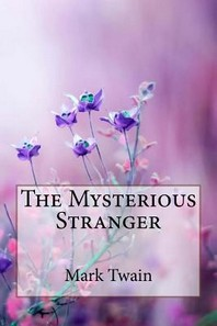 The Mysterious Stranger Mark Twain