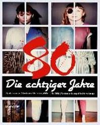 Die Achtziger Jahre / The 1980s