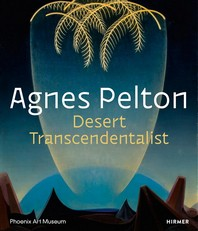 Agnes Pelton : Desert Transcendentalist