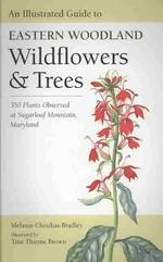 An Illustrated Guide to Eastern Woodland Wildflowers and Trees