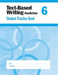 Text-Based Writing: Common Core Mastery, Grade. 6 (Student Book)