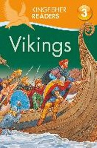 Kingfisher Readers: Vikings (Level 3: Reading Alone with Som