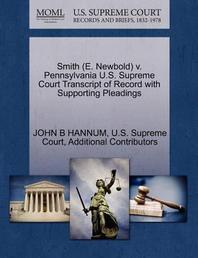 Smith (E. Newbold) V. Pennsylvania U.S. Supreme Court Transcript of Record with Supporting Pleadings