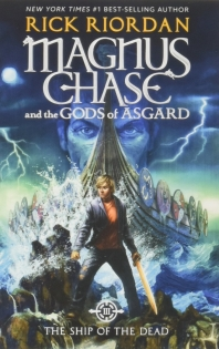 Magnus Chase and the Gods of Asgard: Ship of the Dead  (Book 3)