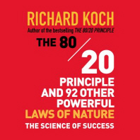 The 80/20 Principle and 92 Other Powerful Laws Nature