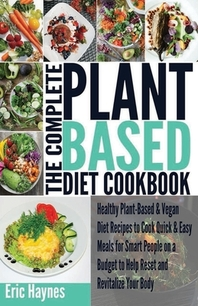 The Complete Plant Based Diet Cookbook (Large Print Edition)