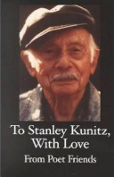 To Stanley Kunitz, with Love